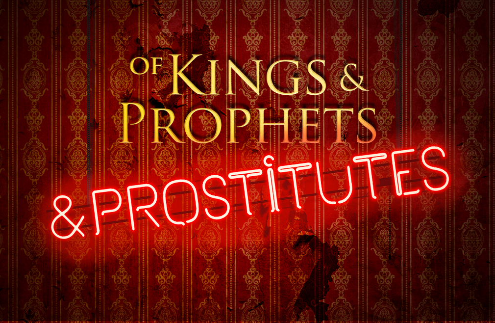 Advent Sermon Series - Of Kings, Prophets & Prostitutes