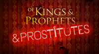 Of Kings & Prophets & Prostitutes