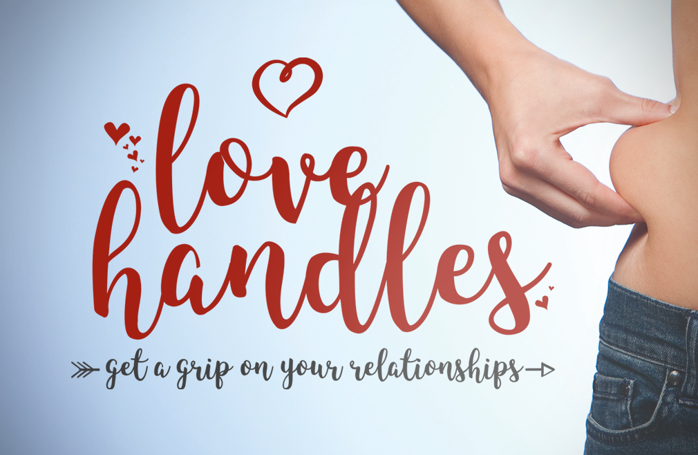 Love Handles Sermon Series