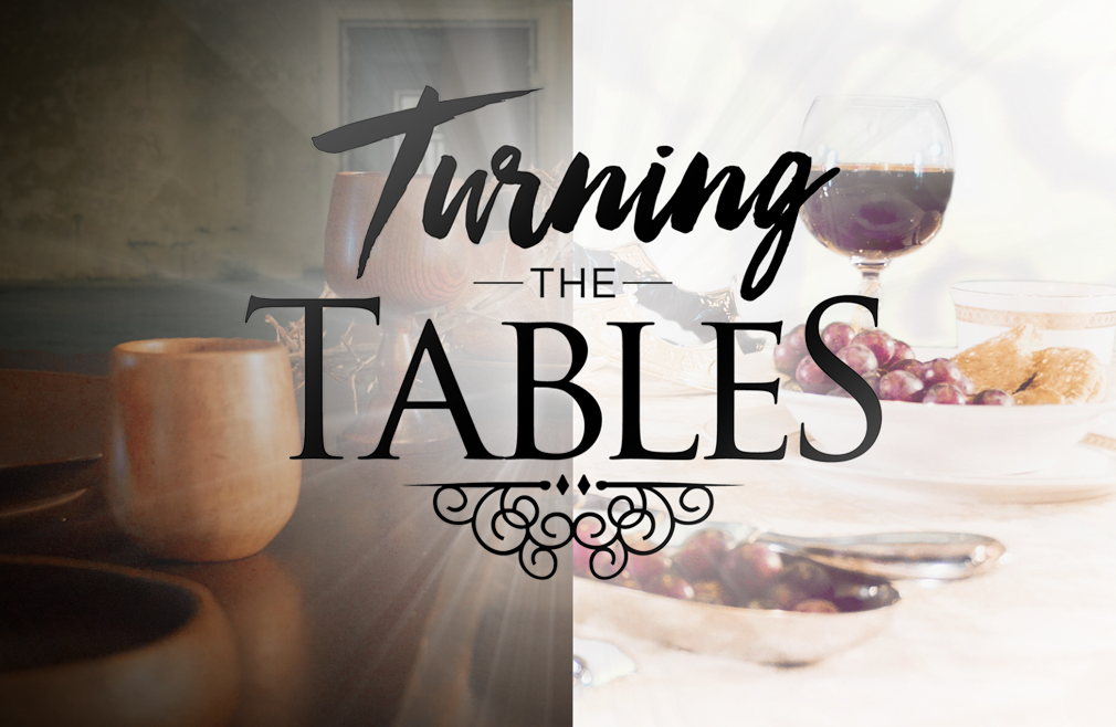 Turning the Table - Lent Teaching Series