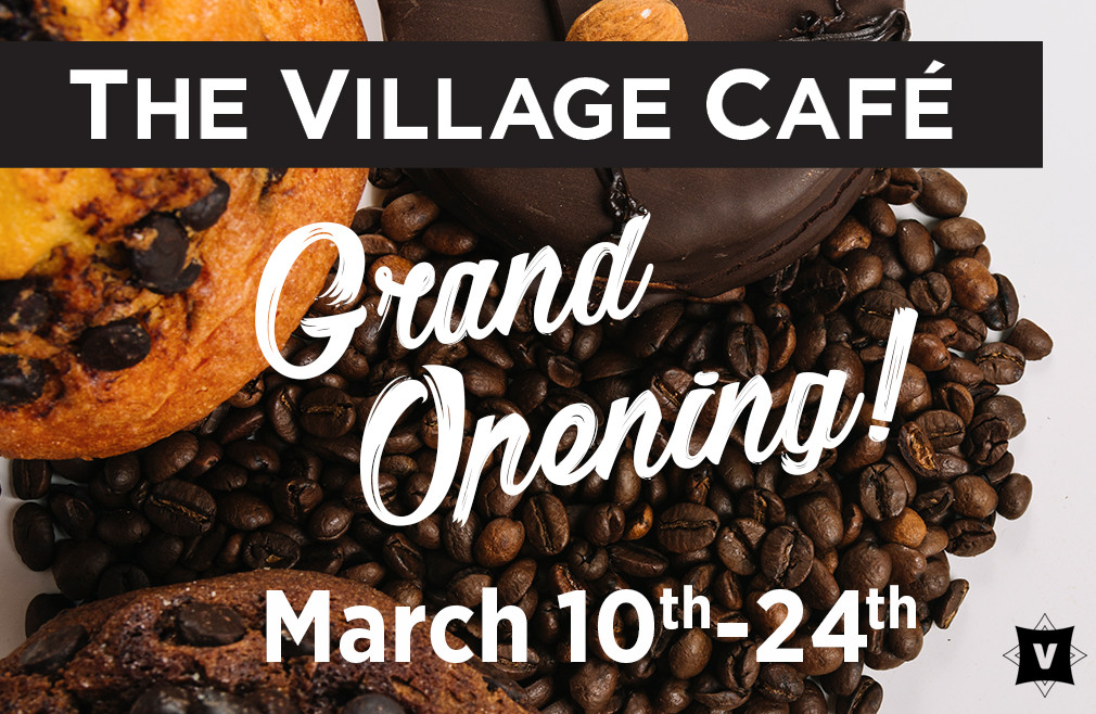 The Village Cafe Grand Opening!