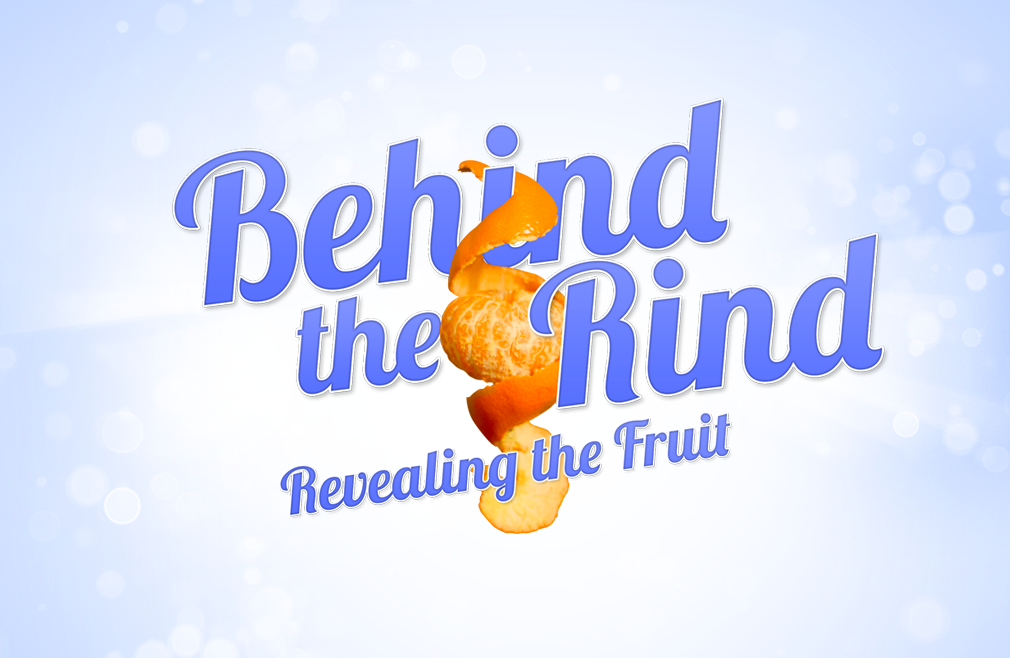 Behind the Rind Teaching Series
